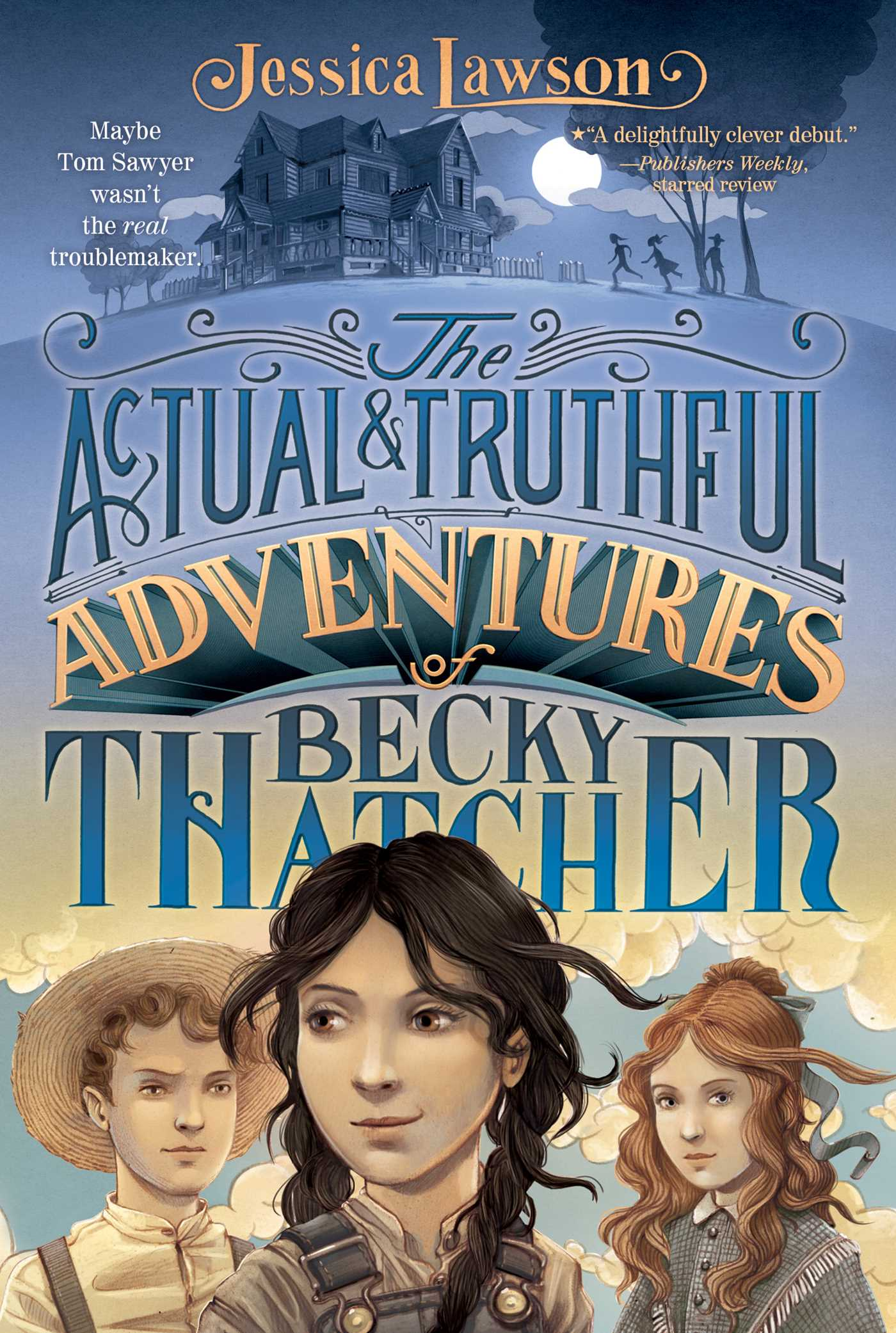 The actual truthful adventures of becky thatcher 9781481401531 hr