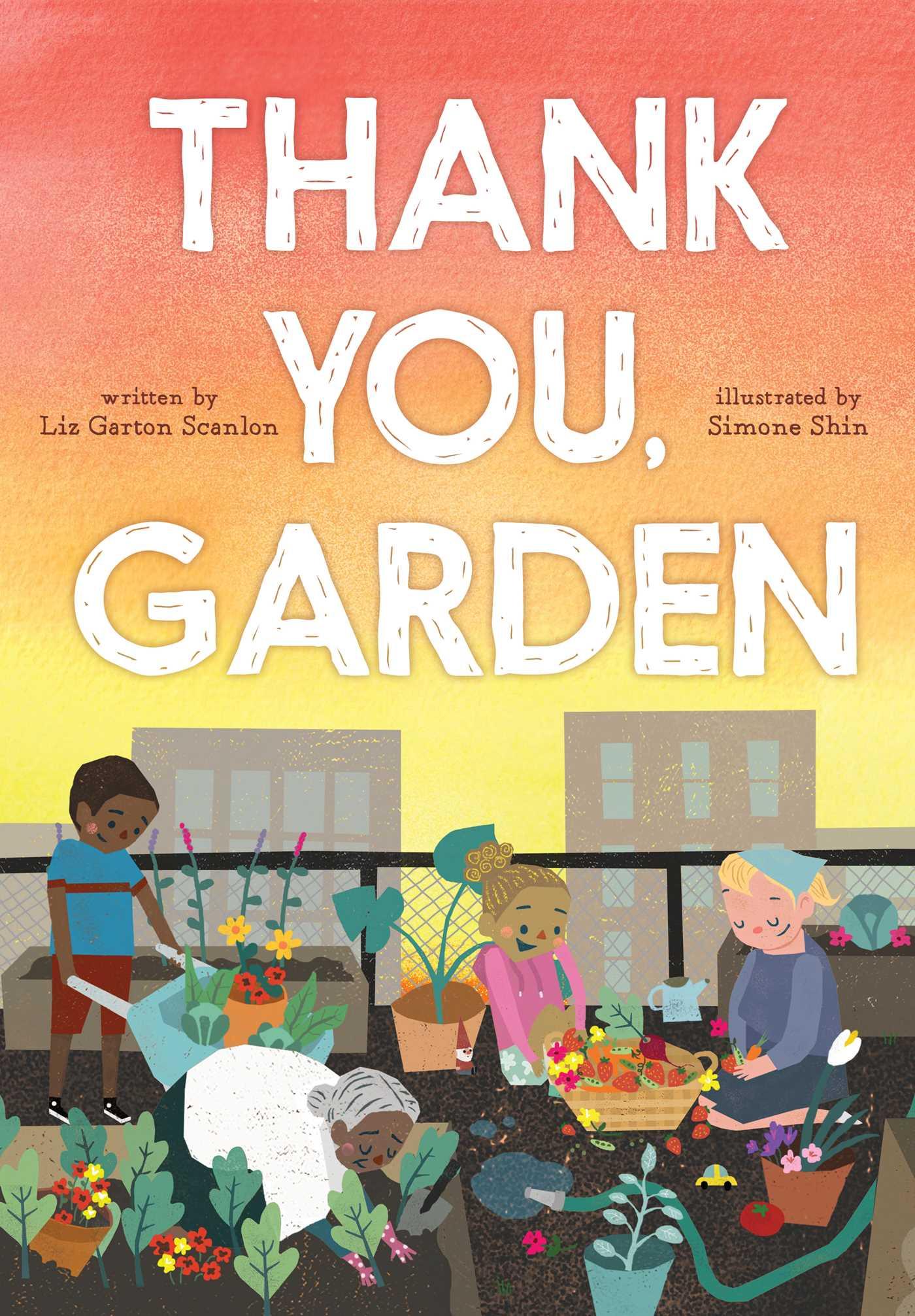 Thank You, Garden | Book by Liz Garton Scanlon, Simone Shin ...