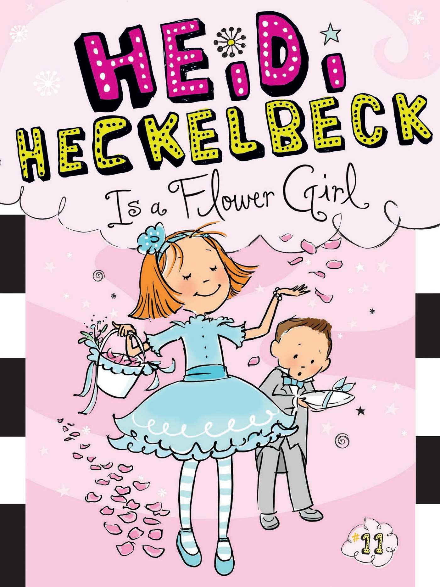 Heidi heckelbeck is a flower girl 9781481404983 hr