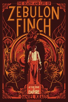 The Death and Life of Zebulon Finch, Volume One | Book by Daniel