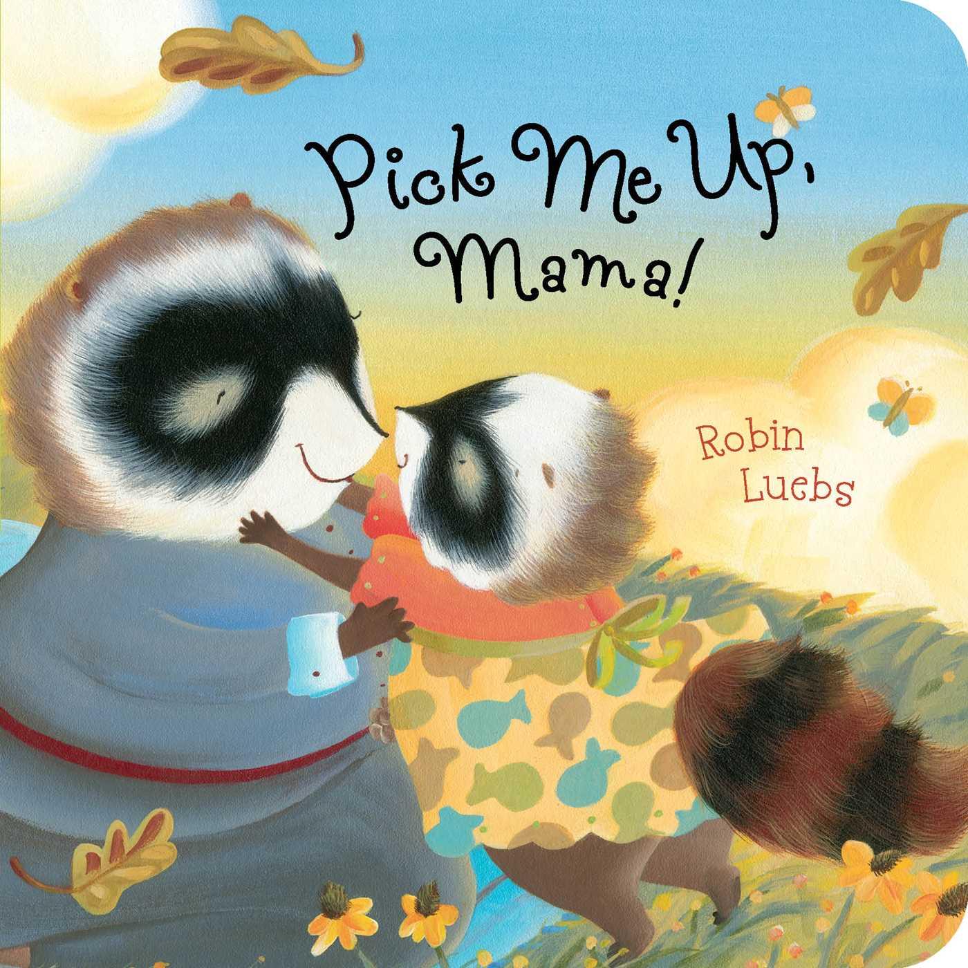 Pick me up mama! 9781481416337 hr