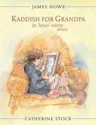 Kaddish for Grandpa in Jesus' Name Amen