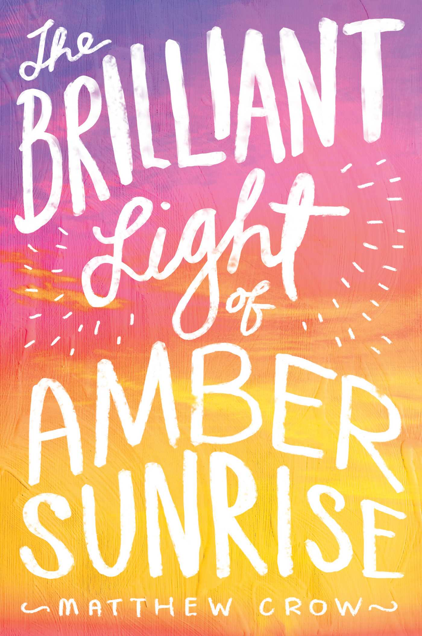 The Brilliant Light Of Amber Sunrise Book By Matthew