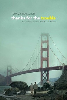 thanks for the trouble book by tommy wallach official publisher