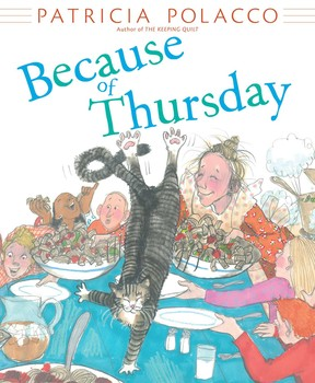 Because Of Thursday Book By Patricia Polacco Official Publisher