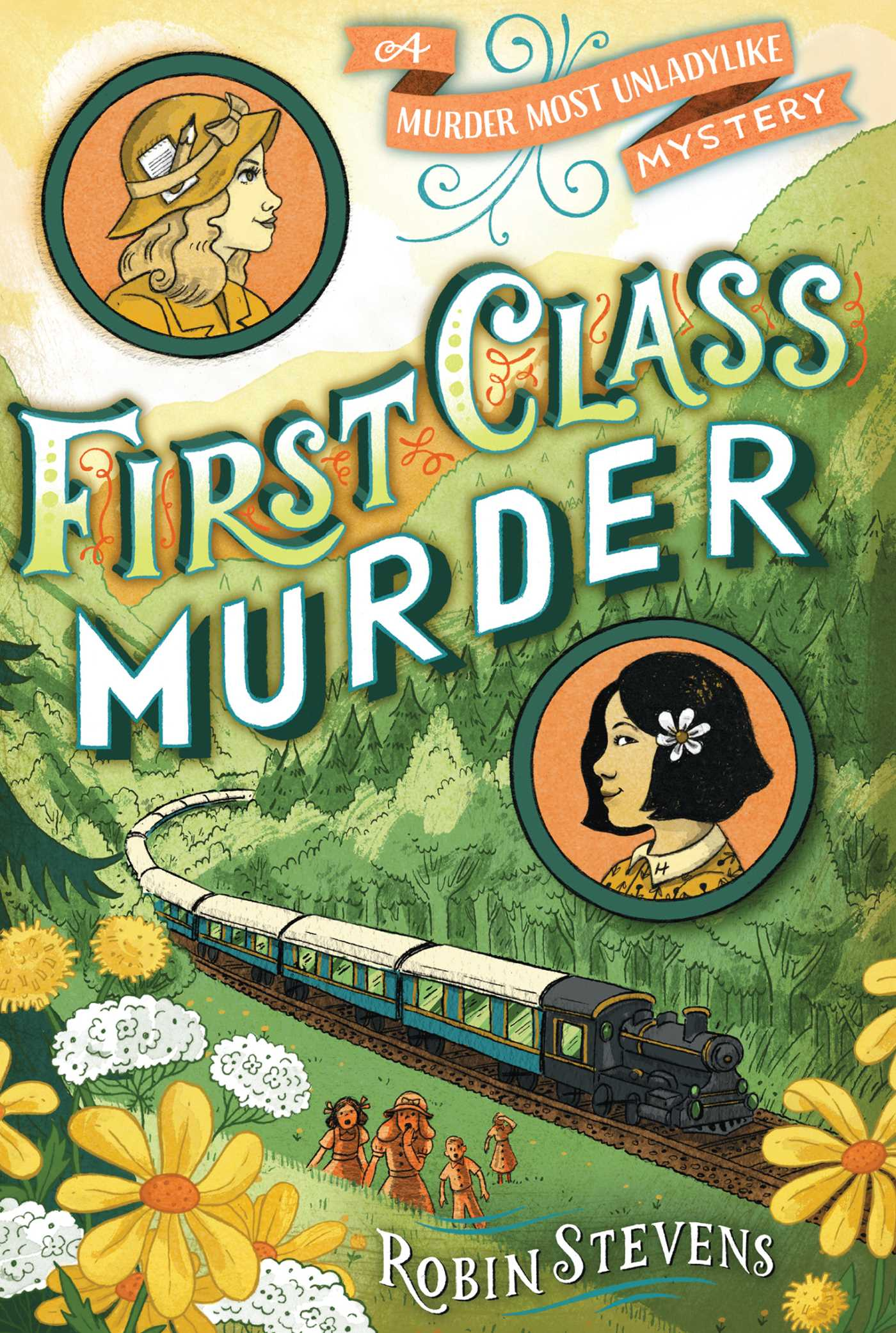 First Class Murder | Book by Robin Stevens | Official Publisher Page