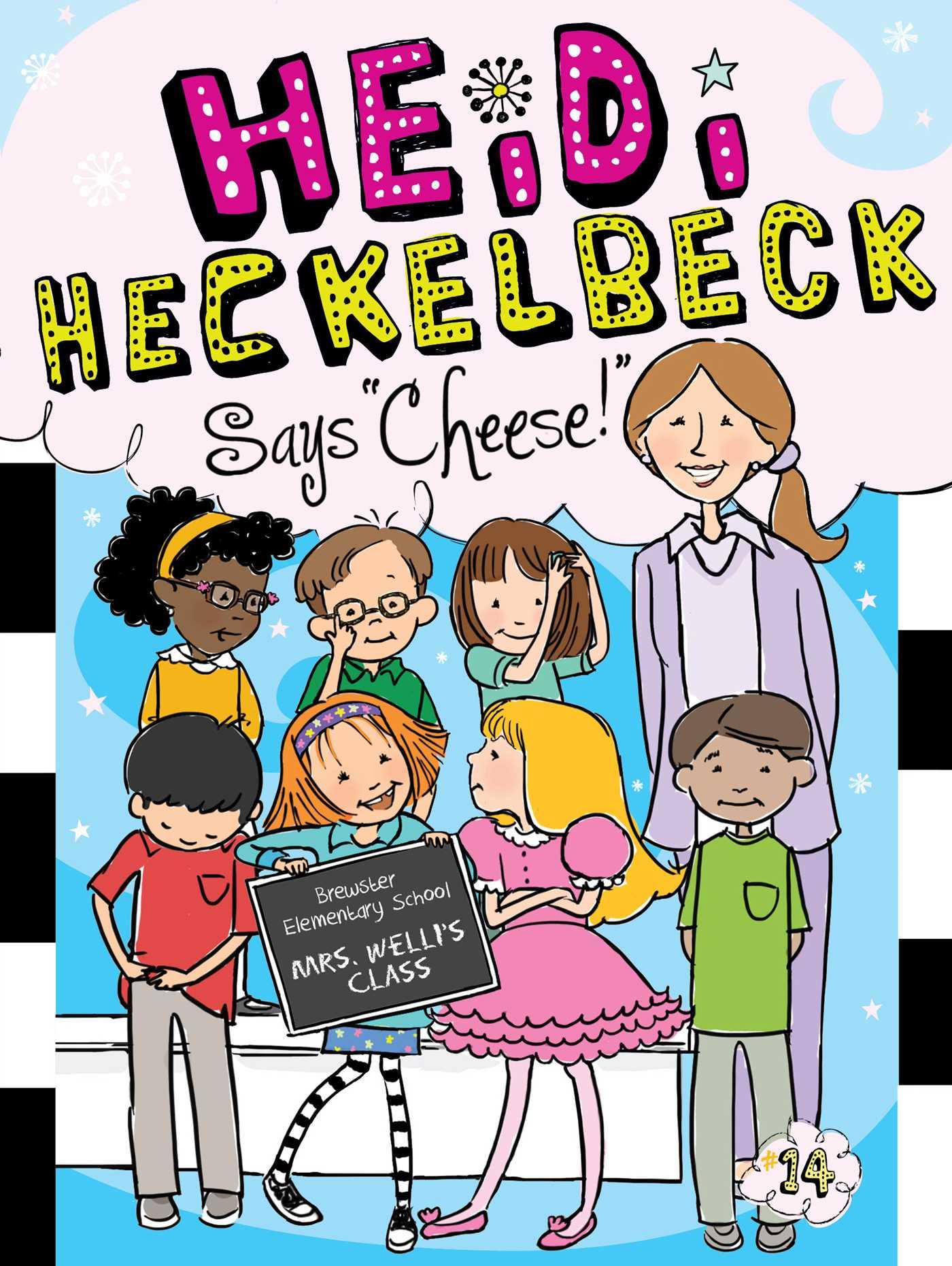 Heidi heckelbeck says cheese 9781481423274 hr