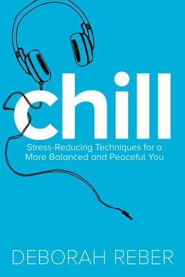 As Overstressed Publishers Focus More >> Chill Book By Deborah Reber Neryl Walker Official Publisher