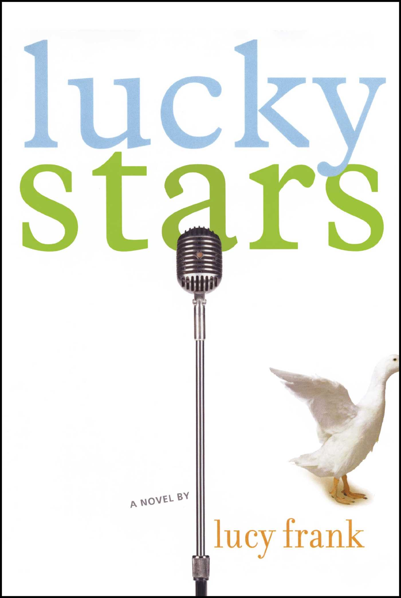 lucky stars book by lucy frank official publisher page simon schuster. Black Bedroom Furniture Sets. Home Design Ideas