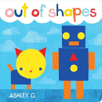 Out Of Shapes Book By Ashley G Official Publisher