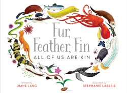 Fur, Feather, Fin—All of Us Are Kin