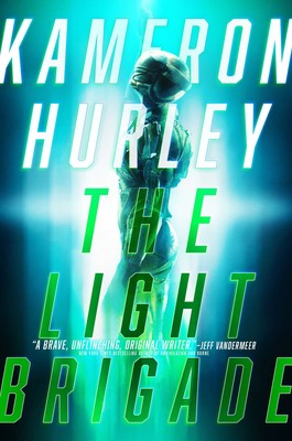 The Light Brigade | Book by Kameron Hurley | Official Publisher Page