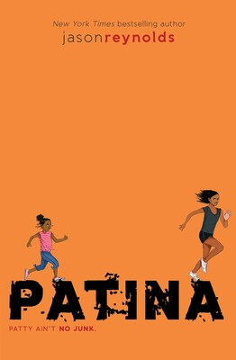 Patina | Book by Jason Reynolds | Official Publisher Page