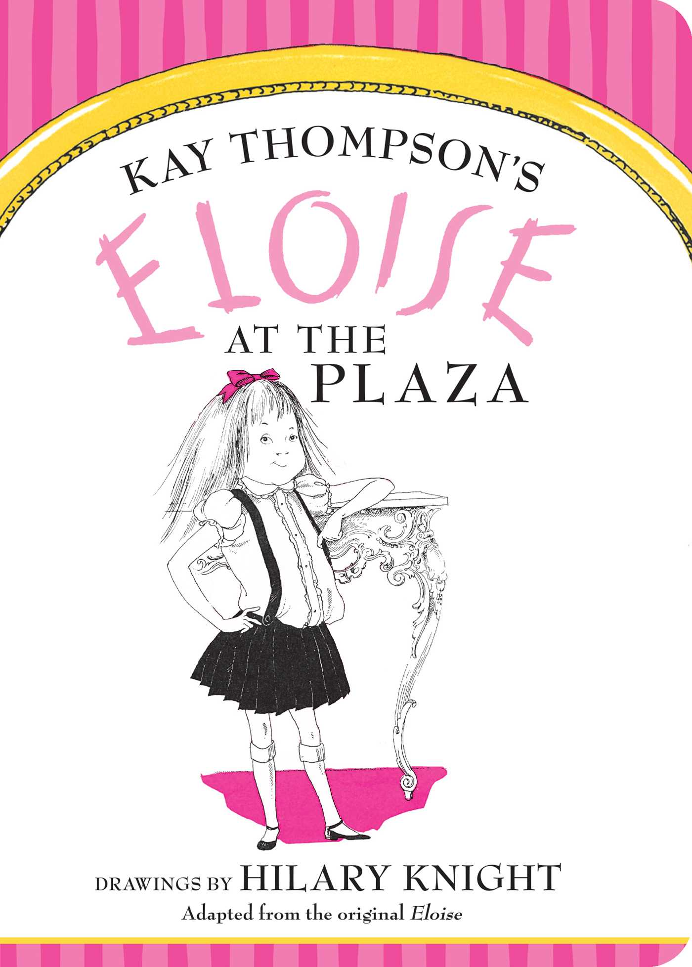 Eloise At The Plaza Book By Kay Thompson Hilary Knight