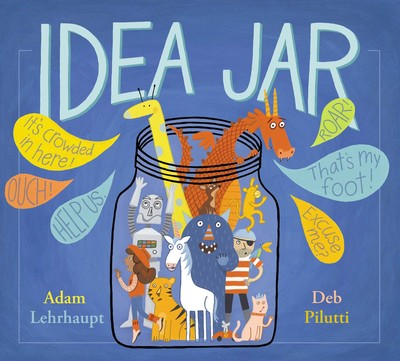 Idea Jar Book By Adam Lehrhaupt Deb Pilutti Official Publisher Page Simon Schuster