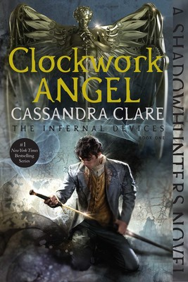 Clockwork Angel | Book by Cassandra Clare | Official Publisher Page