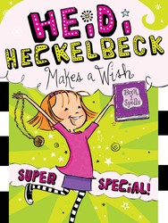 Heidi Heckelbeck Makes a Wish