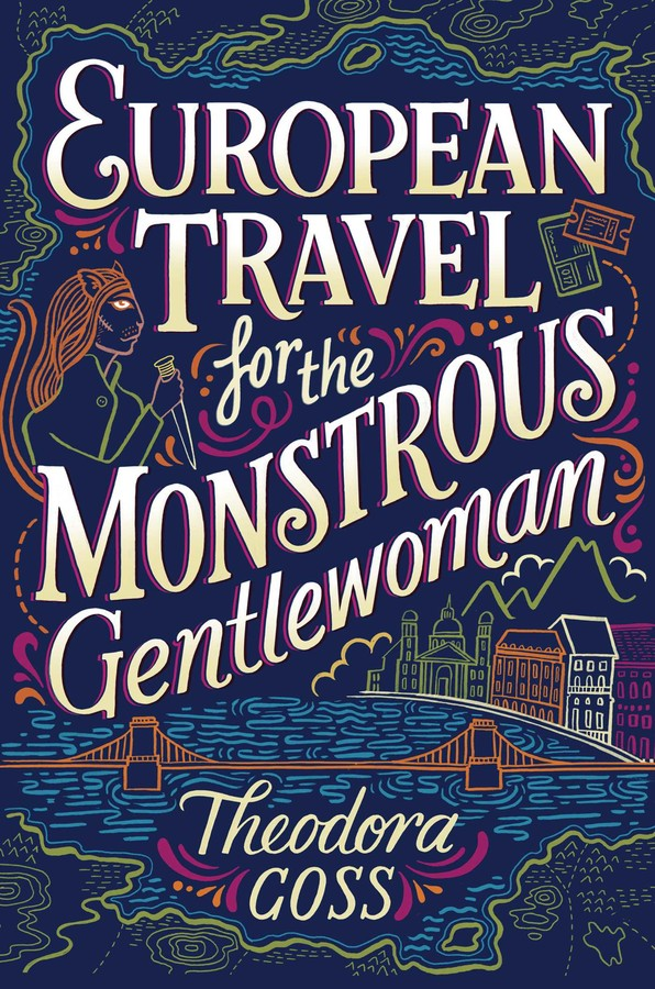 cc8120ef47 European Travel for the Monstrous Gentlewoman | Book by Theodora ...