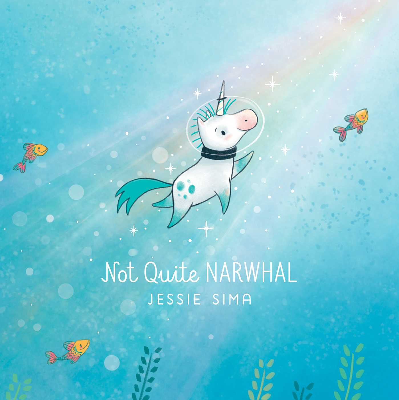 """Not Quite Narwhal"" by Jessie Sima"