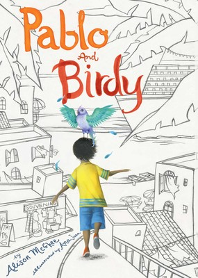 Pablo and Birdy   Book by Alison McGhee, Ana Juan   Official