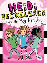Heidi heckelbeck and the big mix up 9781481471701