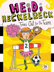Heidi heckelbeck tries out for the team 9781481471725