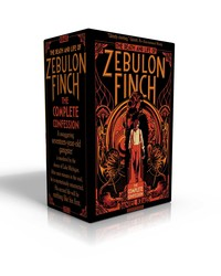 The Death and Life of Zebulon Finch -- The Complete Confession