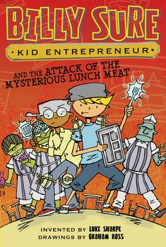 Billy sure kid entrepreneur books by luke sharpe and graham ross billy sure kid entrepreneur and the attack of the mysterious lunch meat fandeluxe Choice Image