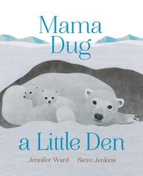 Mama Dug a Little Den