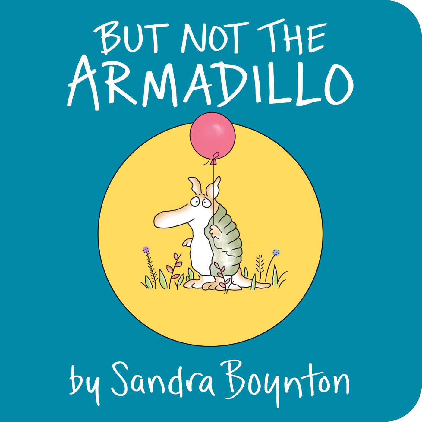 But Not The Armadillo Book By Sandra Boynton Official Publisher