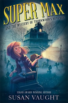 Super Max and the Mystery of Thornwood's Revenge | Book by
