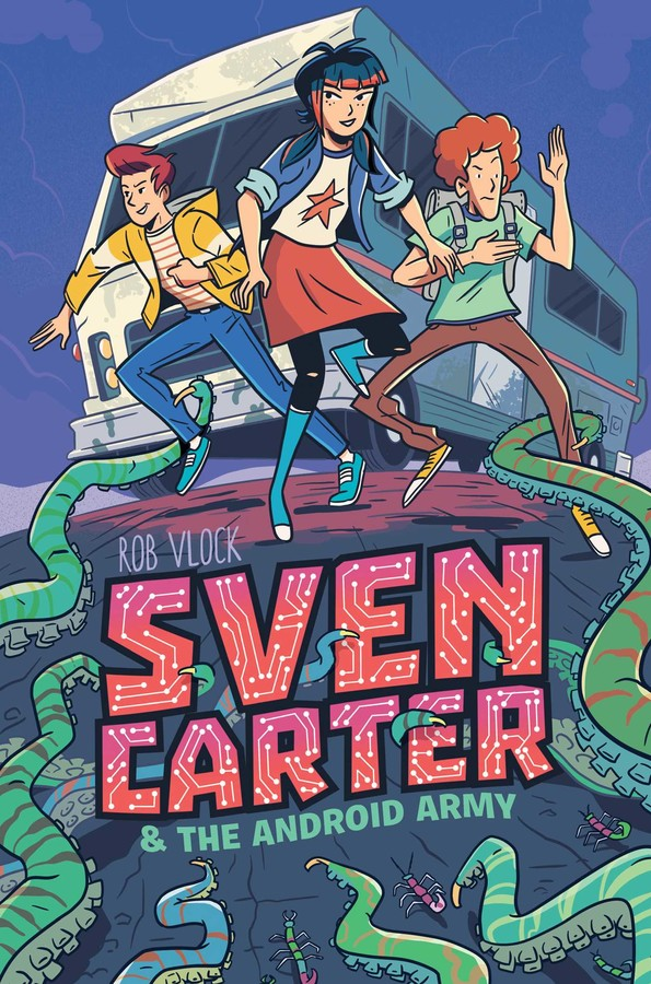 Sven Carter & the Android Army | Book by Rob Vlock | Official