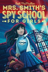 Mrs smiths spy school for girls 9781481490214