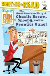 The Great American Story of Charlie Brown, Snoopy, and the Peanuts Gang!