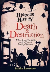 Hideous History: Death and Destruction