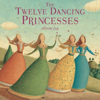 The Twelve Dancing Princesses | Book by Alison Jay | Official Publisher  Page | Simon & Schuster