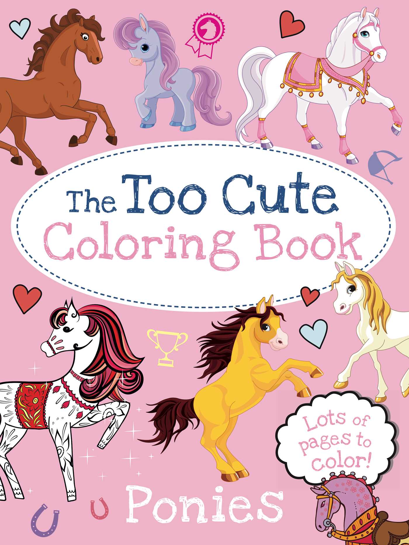 The Too Cute Coloring Book Ponies Book By Little Bee Books Little Bee Books Official Publisher Page Simon Schuster