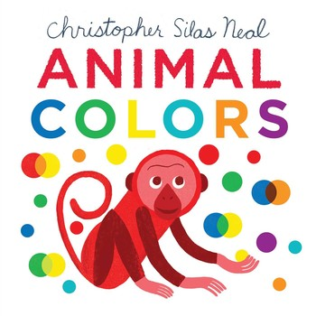 Animal Colors | Book by Christopher Silas Neal, Christopher Silas ...