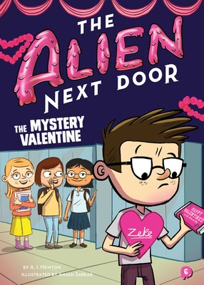 The Alien Next Door 6 The Mystery Valentine Book By A I