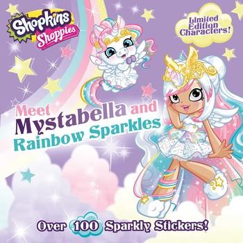 Shoppies Meet Mystabella and Rainbow Sparkles