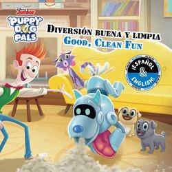 Good, Clean Fun / Diversión buena y limpia (English-Spanish) (Disney Puppy Dog Pals)