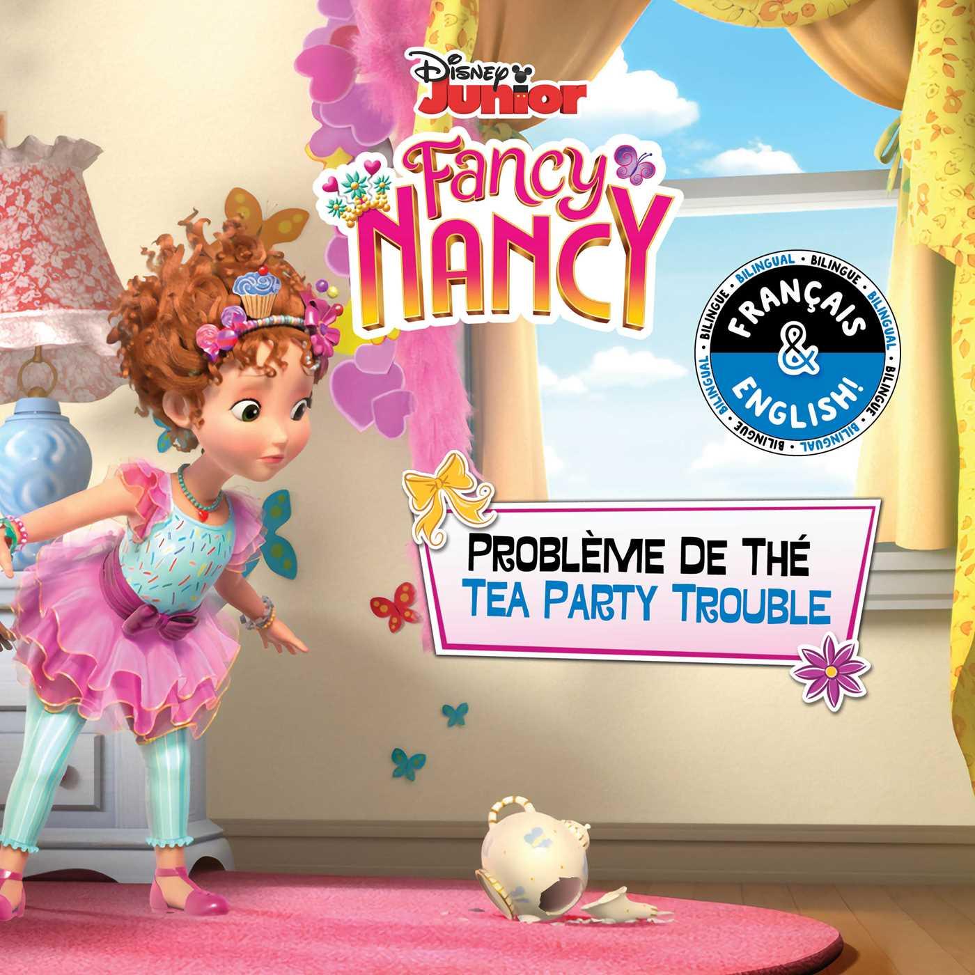 Tea party trouble probleme de the english french disney fancy nancy 9781499807882 hr