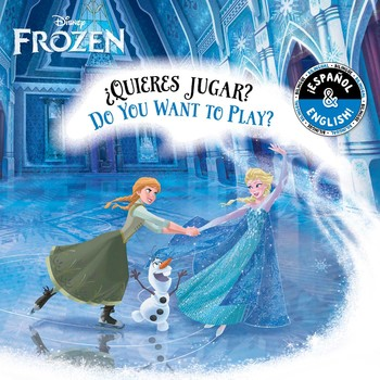 Do You Want to Play?/¿Quieres jugar? (English-Spanish) (Disney Frozen)