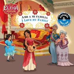 I Love My Family / Amo a mi familia (English-Spanish) (Disney Elena of Avalor)