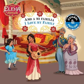 I Love My Family / Amo a mi familia (English-Spanish) (Disney Elena of Avalor)