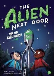 Alien Next Door 7: Up, Up, and Away!