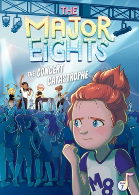 The Major Eights 7: The Concert Catastrophe
