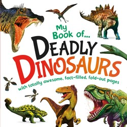 My Book of Deadly Dinosaurs