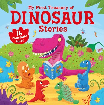 My First Treasury of Dinosaur Stories
