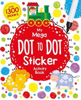 My Mega Dot To Dot Sticker Activity Book Book By